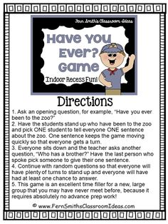 Fern Smith's FREE Have You Ever? Indoor Recess Game Printable   A Terrific Indoor Recess GameHave You Ever?  Have you had a chance to play this great indoor recess game? I have a printable direction sheet on my blog feel free to download it. It's a terrific brain break!  Click here to download it at my blog!  Your students will love it!  3-5 Fern Smith's Classroom Ideas games Indoor Recess PK-2 recess