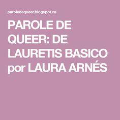 PAROLE DE QUEER: DE LAURETIS BASICO por LAURA ARNÉS