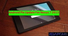 The Android Pie update is now available for all Google Nexus 7 2013 devices. Read on this post to download and flash this new ROM on your tablet. Latest Android Version, Install Android, Start Screen, Light Games, Splash Screen, Nexus 7, Google Nexus, Sd Card, Pie