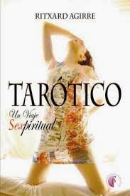 Virginia Oviedo - Libros, pintura, arte en general.: TARÓTICO. UN VIAJE SEXPIRITUAL de RITXARD AGIRRE F...