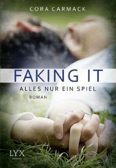 Faking it - Alles nur ein Spiel: Amazon.de: Cora Carmack, Sonja Häußler: Bücher