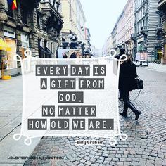 Every day is a gift from God!  ♥ #eachdayisagiftfromgod #giftfromgod #godsgift #everyday #wisdomwords #encouragement #inspirationalquotes #billygraham #billygrahamquotes #wisdomquote #life