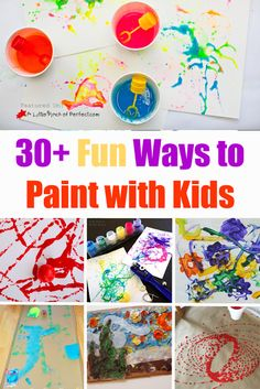 30 Fun Ways to Paint with Kids: Ideas include painting with food, bubbles, cardboard, ice, swinging pendulums, gears, magnets, and even more crazy fun ideas.