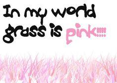 In my world.....