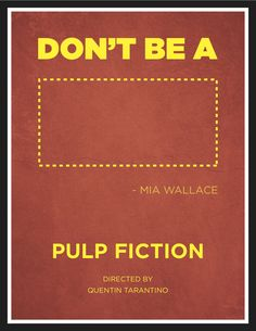 pulp fiction Movie that rocked! Pulp Fiction, Fiction Movies, Minimal Movie Posters, Film Posters, Love Movie, I Movie, Quentin Tarantino Films, Mia Wallace, Movies And Series
