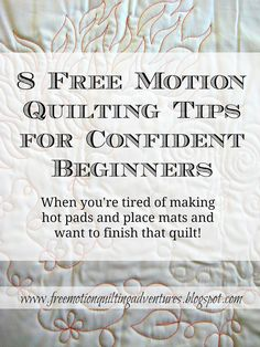8 free motion quilting tips for confident beginners