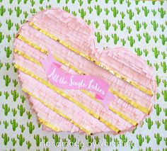 All the Single Ladies!!  Herz Piñata - Heart pinata - piñata Corazón  Valentina Piñatas ♥ Ihr kreatives Team mit frischen Ideen. Die schönsten Piñatas in Deutschland! In DE handgemacht mir einer fairen und umweltbewusste Herstellung!