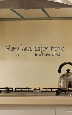 Many have eaten here... few have died. Haha! Kitchen wall decal.