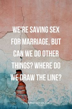 """""""How far can we go?"""" """"Where do we draw the line?"""" — Stephanie shares her best advice for the couple who is saving sex for marriage.  #stephaniemaywilson #dating#engaged #relationships #sexbeforemarriage #sexadvice #christiandating#christianrelationships"""