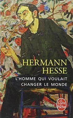 L'homme qui voulait changer le monde de Hermann Hesse http://www.amazon.fr/dp/225308378X/ref=cm_sw_r_pi_dp_lUcevb1PY50KW