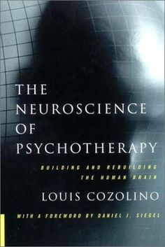 The Neuroscience of Psychotherapy is one of the books I read in my training program, I look forward to re-reading this one day as it has some good messages.