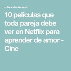 10 películas que toda pareja debe ver en Netflix para aprender de amor - Cine Viera, Movies, Ideas Para, Things To Do, Watch Movies, Pretty Quotes, Couples, Thoughts, Films