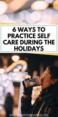 6 Ways To Practice Self Care During Chaotic Times Of The Year, self care routine ideas for the holidays, hacks and tips for women practicing self care, hacks 6 Ways To Practice Self Care During Chaotic Times Of The Year - The Confused Millennial Wellness Tips, Health And Wellness, Mental Health, Health Care, Health Education, Self Development, Personal Development, Holiday Stress, Self Care Activities