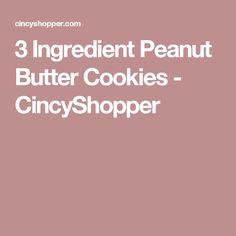 3 Ingredient Peanut Butter Cookies - CincyShopper