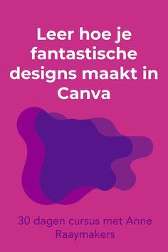 Doe mee met de cursus 'In 30 Dagen een Canva Kei' en maak de mooiste afbeeldingen in Canva en het ziet er uit alsof je een dure designer hebt ingehuurd Facebook Marketing, Photoshop, Movie Posters, Film Poster, Billboard, Film Posters