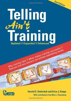 Telling Ain't Training: Updated, Expanded, Enhanced by Harold D. Stolovitch http://www.amazon.com/dp/1562867016/ref=cm_sw_r_pi_dp_WSDfvb010H0HS