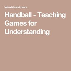Handball - Teaching Games for Understanding