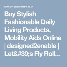 Buy Stylish Fashionable Daily Living Products, Mobility Aids Online | designed2enable | Let's Fly Rollator