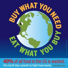 """Do you """"Buy What You Need, Eat What You Buy""""? Food waste contributes to climate change. Seems so simple, doesn't it?"""