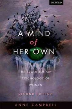A mind of her own : the evolutionary psychology of women Floor of the Library HQ 1206 2013 Evolutionary Psychology, X Chromosome, Free Pdf Books, Neuroscience, Revolutionaries, New Books, This Book, Mindfulness, This Or That Questions