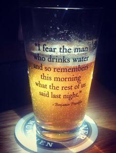 Ben Franklin was a wise man...