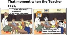 That Moment When Teacher Says