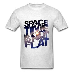 @roswellboutique Space Time is Not Flat T-Shirt  Classic-cut standard weight t-shirt for men, 100% pre-shrunk cotton, Brand: Gildan   Details    Space Time is Not Flat #space #nasa #time #physic #outerspace #physic