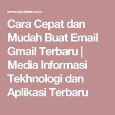 Cara Cepat dan Mudah Buat Email Gmail Terbaru | Media Informasi Tekhnologi dan Aplikasi Terbaru