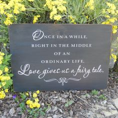 Once in a while...Love gives us a fairy tale - vinyl sign on reclaimed wood - BLACK & WHITE