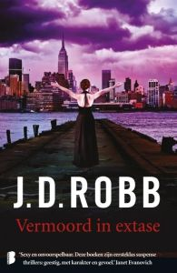 Tip van Rienke vd Thrillerlovers: Vermoord in extase Eve Dallas 4 - J.D. Robb -  Nora Roberts schrijft onder de naam JB Robb hele goeie thrillers.