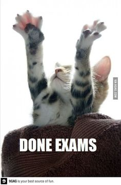Done with exams!...I will be able to say this on thursday