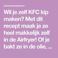 Wil je zelf KFC kip maken? Met dit recept maak je ze heel makkelijk zelf in de Airfryer! Of je bakt ze in de olie, dat kan natuurlijk ook.
