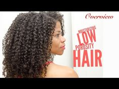 Moisturizing Low Porosity Hair   Overview - YouTube