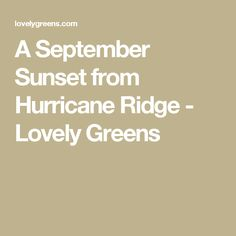 A September Sunset from Hurricane Ridge - Lovely Greens