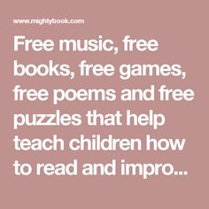 Free music, free books, free games, free poems and free puzzles that help teach children how to read and improve reading comprehension small subscription Free Poems, Improve Reading Comprehension, Sing Along Songs, Electronic Books, Free Pdf Books, Help Teaching, Stories For Kids, Read Aloud, Books Online