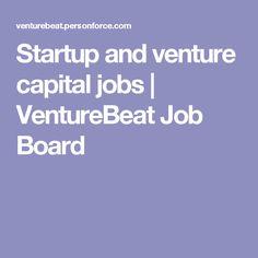 Startup and venture capital jobs | VentureBeat Job Board