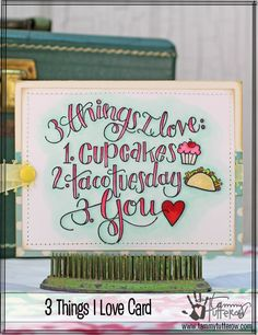 3 Things I Love Stamp by Tammy Tutterow for Spellbinders.