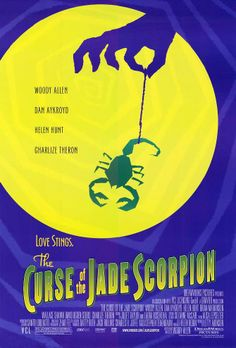 """The Curse of the Jade Scorpion"" (2001). COUNTRY: United States. DIRECTOR: Woody Allen. SCREENWRITER: Woody Allen. CAST: Woody Allen, Helen Hunt, Dan Aykroyd, Charlize Theron, Brian Markinson, Wallace Shawn, David Ogden Stiers, Elizabeth Berkley, John Doumanian, Philip Levy, John Tormey, John Schuck, Kaili Vernoff, Peter Gerety"