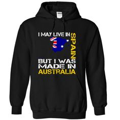 I May Live in Spain But I Was Made in Australia T Shirts, Hoodies. Check price ==► https://www.sunfrog.com/States/I-May-Live-in-Spain-But-I-Was-Made-in-Australia-qsqyundgai-Black-Hoodie.html?41382 $39.99