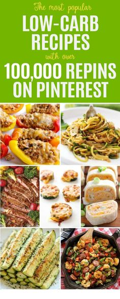 We've scoured Pinterest and have compiled 20 of the most popular low-carb recipes with over 100,000 repins to get you started on your low-carb diet.