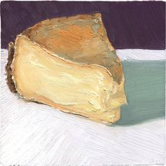 WINNIMERE.  I somehow (ha ha) convinced myself to paint this adictive creamy cheese again. I would probably testify under oath that it was because I still needed to depict that creamy ooz more convincingly. However, I'm not sure what jury would believe me if they tasted it themselves.