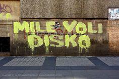 MILE VOLI DISKO / Dorćol #BeogradskiGrafiti #StreetArt #Graffiti #Beograd #Belgrade #Grafiti