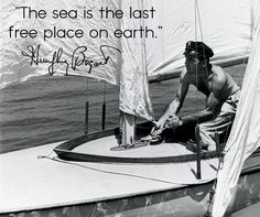 Humphrey Bogart, who loved sailing and the ocean, quotes Hemingway.