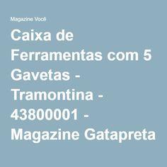 Caixa de Ferramentas com 5 Gavetas - Tramontina - 43800001 - Magazine Gatapreta