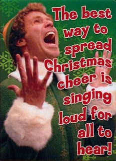 """""""The best way to spread #Christmas cheer is singing loud for all to hear!"""" - #BuddyTheElf #quote"""