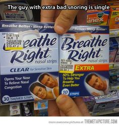 Hahahahahaha - note the EXTRA Breathe Right the guy on the box is sleeping alone!