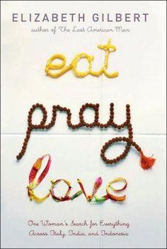 Eat Pray Love - Elizabeth Gibert