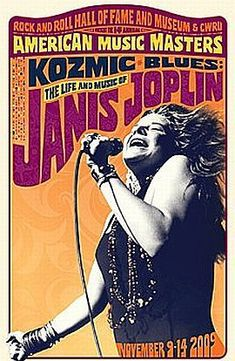 November 2009 poster from the Rock and Roll Hall of Fame and Case Western Reserve University featuring the life and music of Janis Joplin in their American Music Masters series.