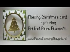 Floating Christmas Card featuring Perfect Pines Thinlits from StampinUp!, My Crafts and DIY