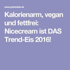 Kalorienarm, vegan und fettfrei: Nicecream ist DAS Trend-Eis 2016!